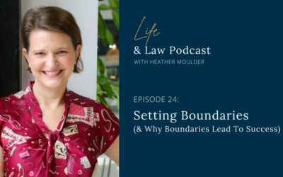 #24 Setting Boundaries (& Why They Lead To Success)