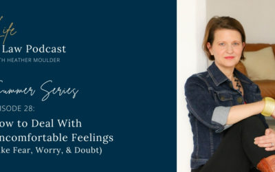 #28 How To Deal With Uncomfortable Feelings (Fear, Worry, Doubt)
