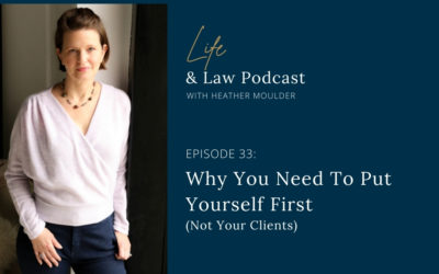 #33: Why You Need To Put Yourself First (Not Your Clients)